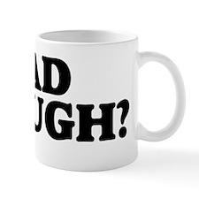2-HADENOUGH Mug