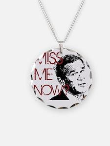 George Bush Miss Me Now Necklace