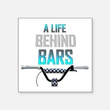"""Life Behind Bars Square Sticker 3"""" x 3"""""""