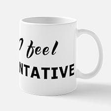 Today I feel argumentative Mug