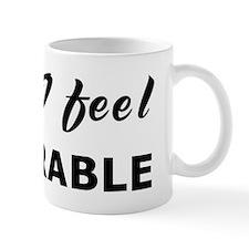 Today I feel admirable Mug