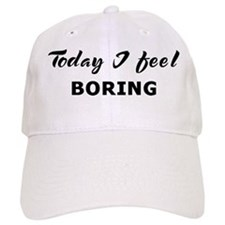 Today I feel boring Baseball Baseball Cap
