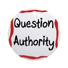 Question Authority Round Ornament