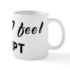 Today I feel adept Mug