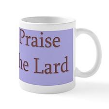 praiseTheLard Mug