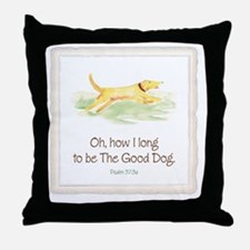 Good Dog-no green-for dark Throw Pillow