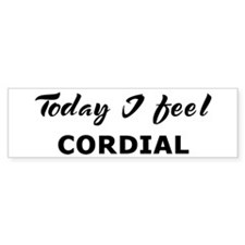 Today I feel cordial Bumper Bumper Sticker