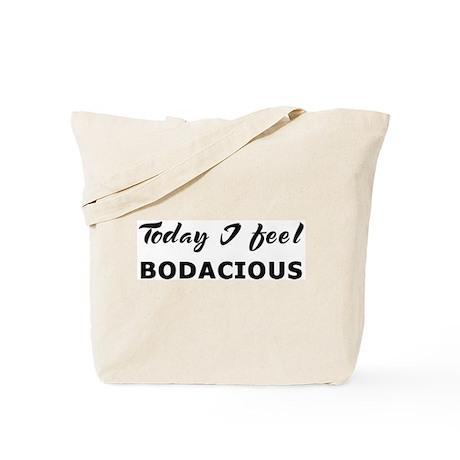 Today I feel bodacious Tote Bag