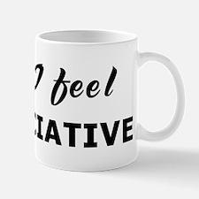 Today I feel appreciative Mug