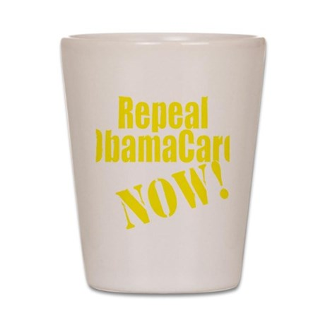 Repeal ObamaCare Now! Shot Glass