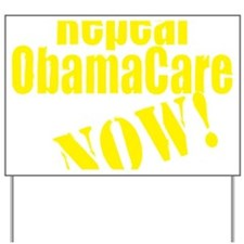 Repeal ObamaCare Now! Yard Sign