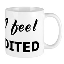 Today I feel accredited Mug