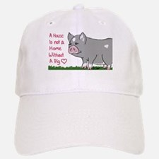 A House Is not a Home without a Pig Baseball Baseball Baseball Cap