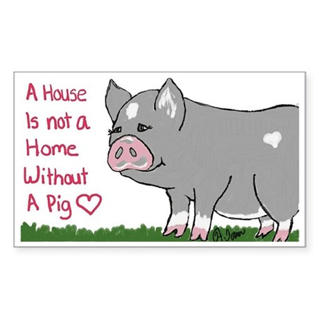 A House Is not a Home without a Pig Sticker