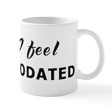 Today I feel accommodated Mug