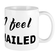 Today I feel blackmailed Mug