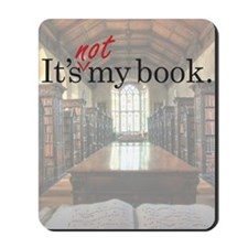 Its-Not-My-Book_23-35 Mousepad