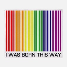 i-was-born-this-way Throw Blanket