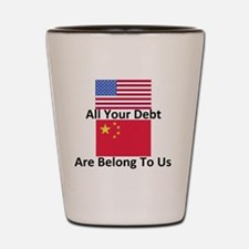 All Your Debt Are Belong To Us Shot Glass