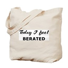 Today I feel berated Tote Bag