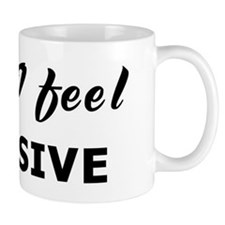 Today I feel abrasive Mug