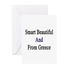 Smart Beautiful And From Greece  Greeting Card
