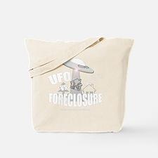 ufo vs FORECLOSURE Tote Bag