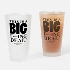 This is a BIG F---ING DEAL Drinking Glass