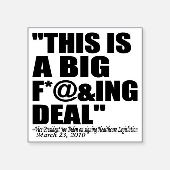 "This is a big deal black Square Sticker 3"" x 3"""