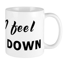 Today I feel beaten down Mug