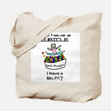 I Have a Ball Pit Tote Bag