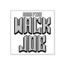 "2-WACK JOB -BONA Square Sticker 3"" x 3"""