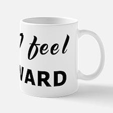 Today I feel backward Mug