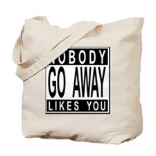nobodylikesyou_b Tote Bag
