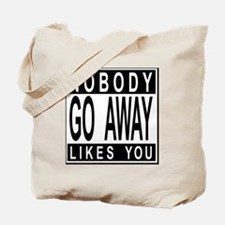 nobodylikesyou_b Tote Bag