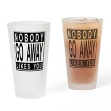 nobodylikesyou_b Drinking Glass
