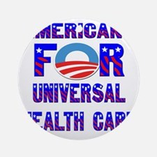 Americans For Universal Health Care Round Ornament