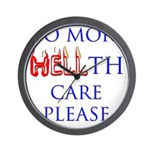 No More Hellth care please Wall Clock