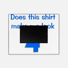 doesthisshirtmakemelook_4_blue Picture Frame
