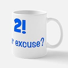 blue_im2_whatsyourexcuse Mug