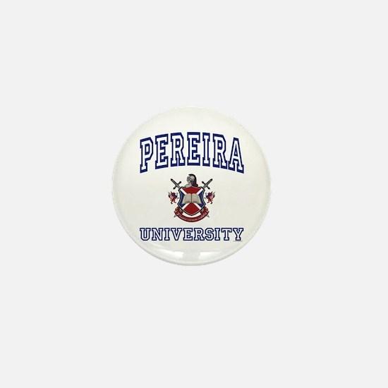 PEREIRA University Mini Button