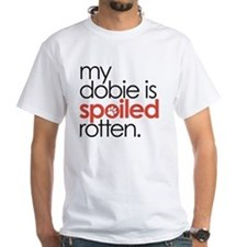 my dobie is spoiled rotten Shirt