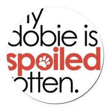my dobie is spoiled rotten Round Car Magnet