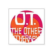 "OT-other-therapy-tshirt-ora Square Sticker 3"" x 3"""