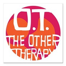 "OT-other-therapy-tshirt- Square Car Magnet 3"" x 3"""