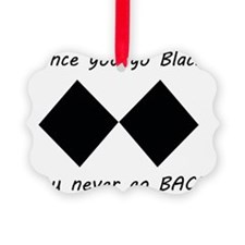 Backup_of_once you go black Ornament