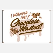 I Wanna Get Chocolate Wasted Banner