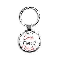 Im So Cute Polish Round Keychain