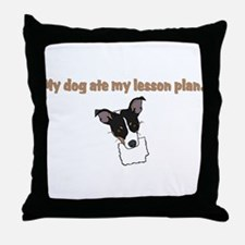 dog ate teachers lesson plan Throw Pillow