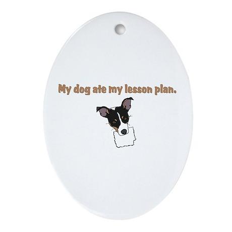 dog ate teachers lesson plan Oval Ornament